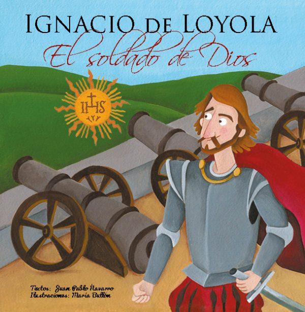 Portada San Ignacio, El Soldado de Dios