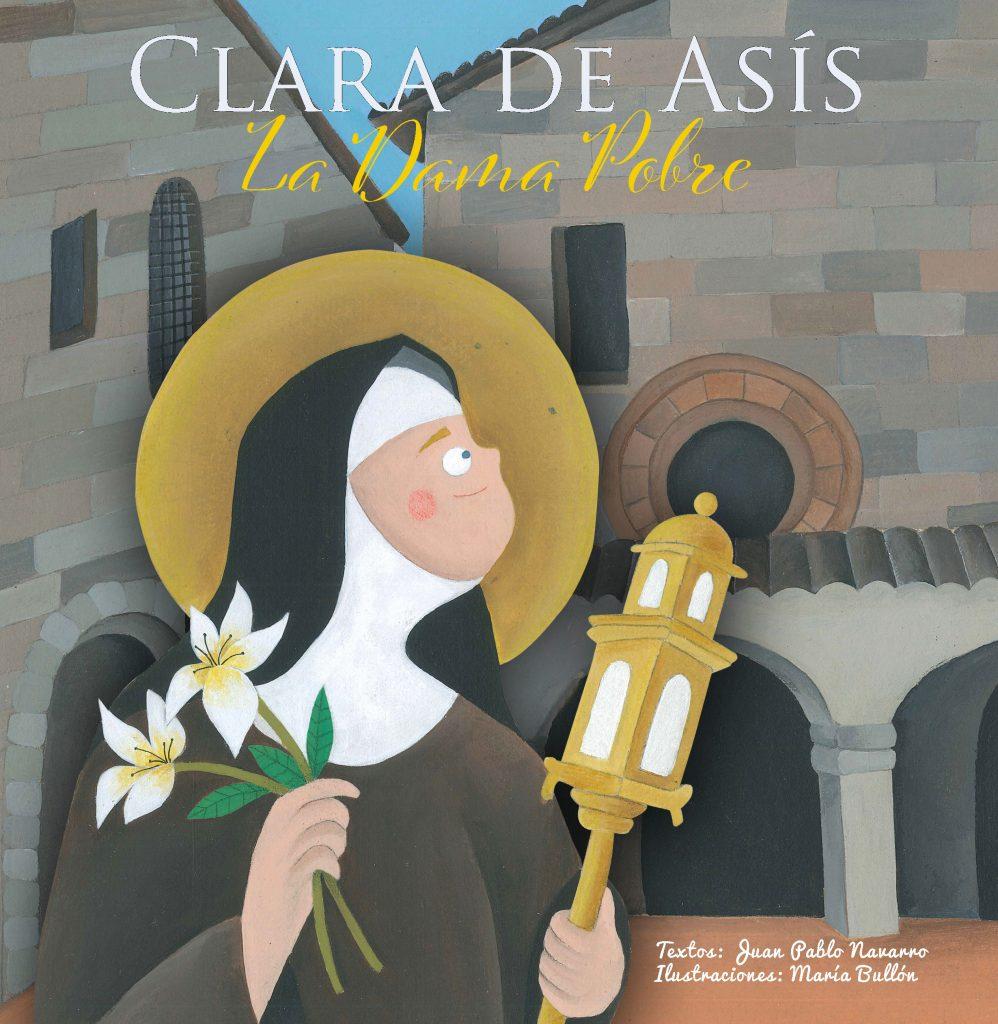 Clara de Asís, la dama pobre