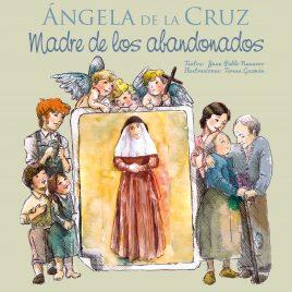 Ángela de la Cruz madre de los abandonadoa